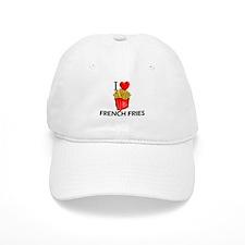 I Love French Fries Baseball Cap