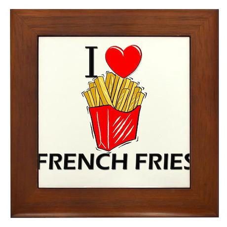 I Love French Fries Framed Tile