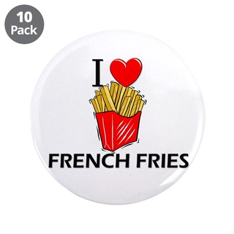 """I Love French Fries 3.5"""" Button (10 pack)"""
