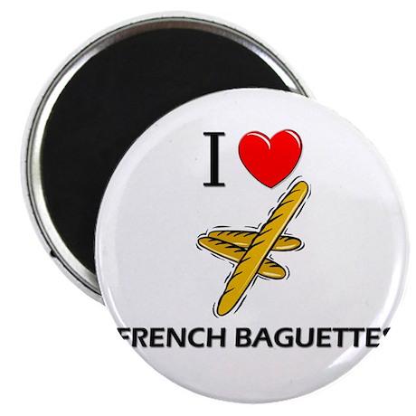I Love French Baguettes Magnet