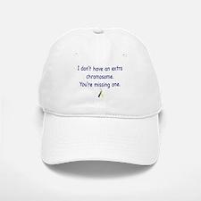 Don't have an extra chromosome Baseball Baseball Cap