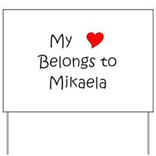 Funny Mikaela Yard Sign