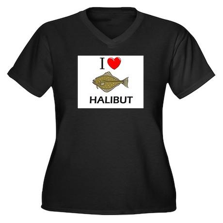 I Love Halibut Women's Plus Size V-Neck Dark T-Shi