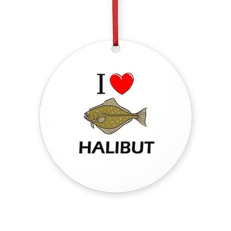 I Love Halibut Ornament (Round)