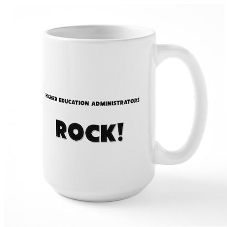 Higher Education Administrators ROCK Large Mug