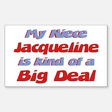 Niece Jacqueline - Big Deal Rectangle Decal