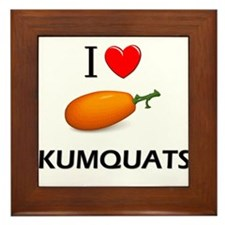I Love Kumquats Framed Tile