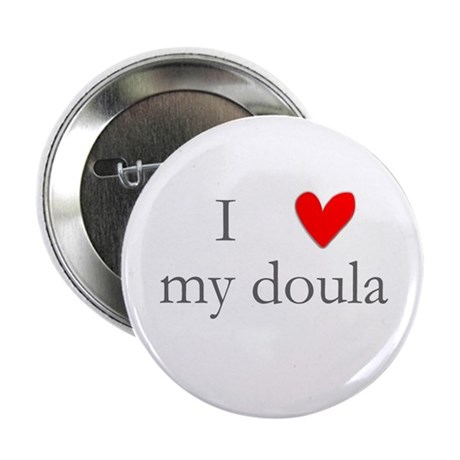 """I love my doula 2.25"""" Button (10 pack)"""