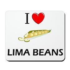 I Love Lima Beans Mousepad