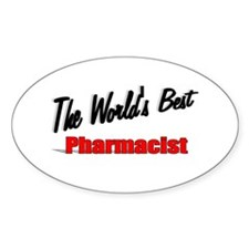 """The World's Best Pharmacist"" Oval Decal"