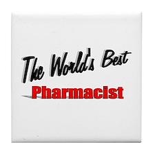 """""""The World's Best Pharmacist"""" Tile Coaster"""