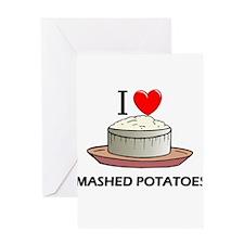 I Love Mashed Potatoes Greeting Card