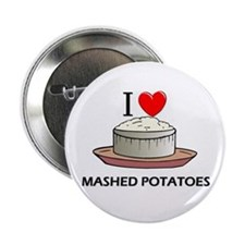 """I Love Mashed Potatoes 2.25"""" Button"""