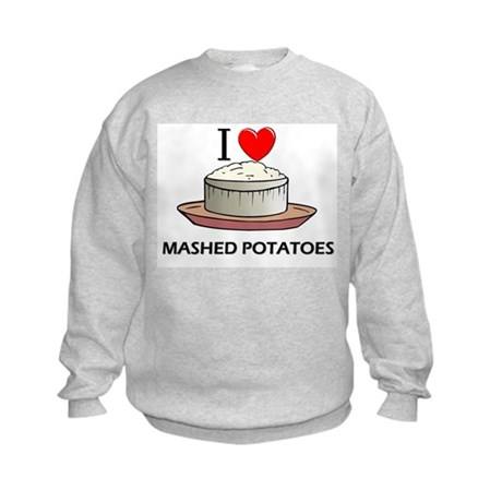 I Love Mashed Potatoes Kids Sweatshirt