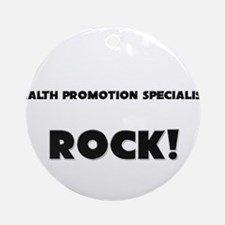 Health Promotion Specialists ROCK Ornament (Round)