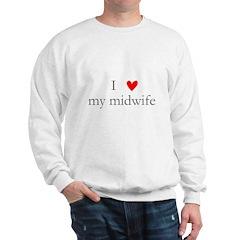 I love (heart) my midwife Sweatshirt