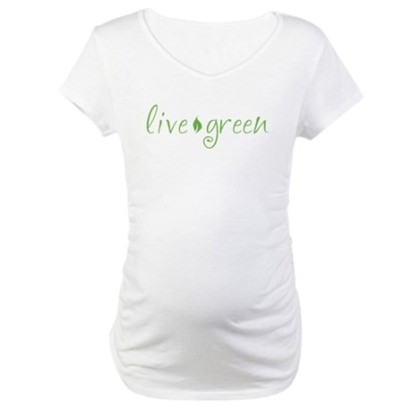 Live Green Maternity T-Shirt