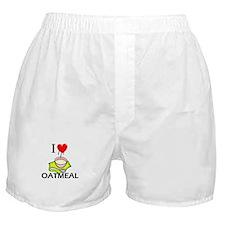 I Love Oatmeal Boxer Shorts