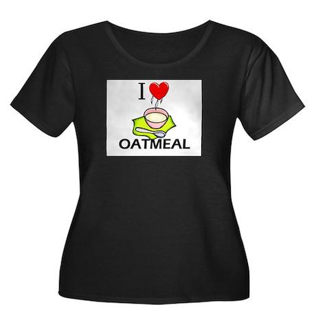 I Love Oatmeal Women's Plus Size Scoop Neck Dark T