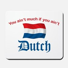 You Ain't Much (2) Mousepad