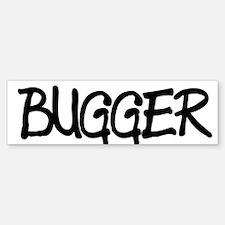 BUGGER Bumper Bumper Bumper Sticker
