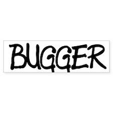 BUGGER Bumper Bumper Sticker