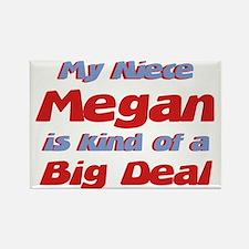Niece Megan - Big Deal Rectangle Magnet