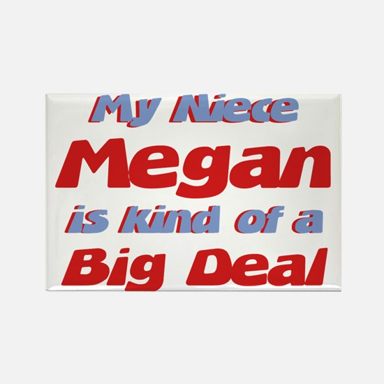 Niece Megan - Big Deal Rectangle Magnet