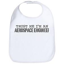 Trust Me I'm an Aerospace Engineer Bib