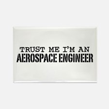 Trust Me I'm an Aerospace Engineer Rectangle Magne