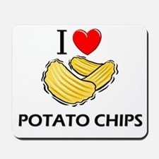 I Love Potato Chips Mousepad
