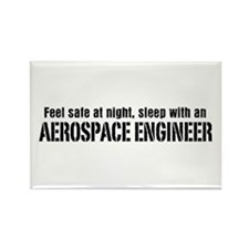 Feel Safe with an Aerospace Engineer Rectangle Mag