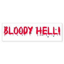 Bloody Hell! Bumper Bumper Sticker