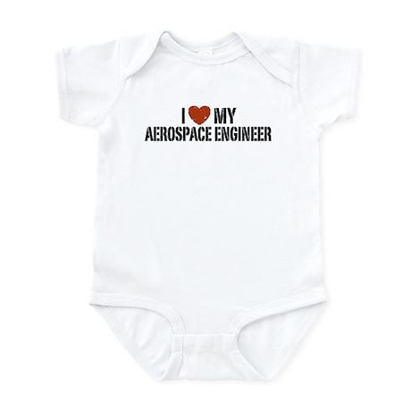 I Love My Aerospace Engineer Infant Bodysuit