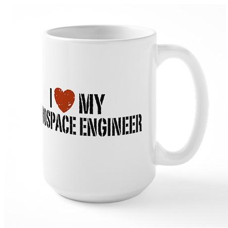 I Love My Aerospace Engineer Large Mug