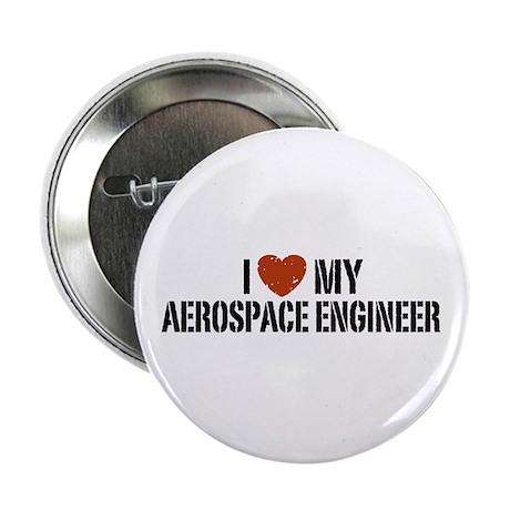 "I Love My Aerospace Engineer 2.25"" Button"