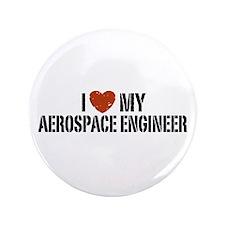 "I Love My Aerospace Engineer 3.5"" Button"