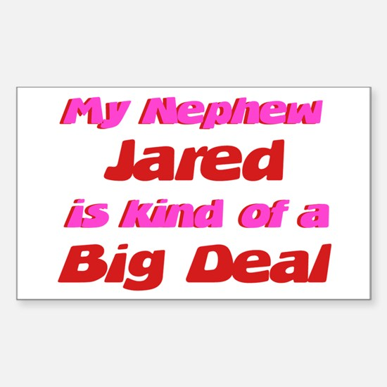 Nephew Jared - Big Deal Rectangle Decal