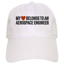 My Heart Belongs to an Aerospace Engineer Baseball Cap