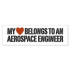 My Heart Belongs to an Aerospace Engineer Bumper Sticker