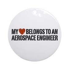 My Heart Belongs to an Aerospace Engineer Ornament