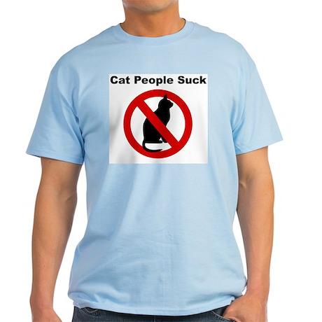 Light Cat People Suck T-Shirt