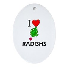 I Love Radishs Oval Ornament