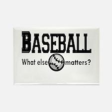 Baseball, what else matters? Rectangle Magnet