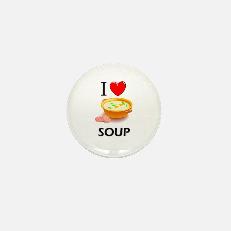 I Love Soup Mini Button