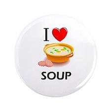 """I Love Soup 3.5"""" Button"""