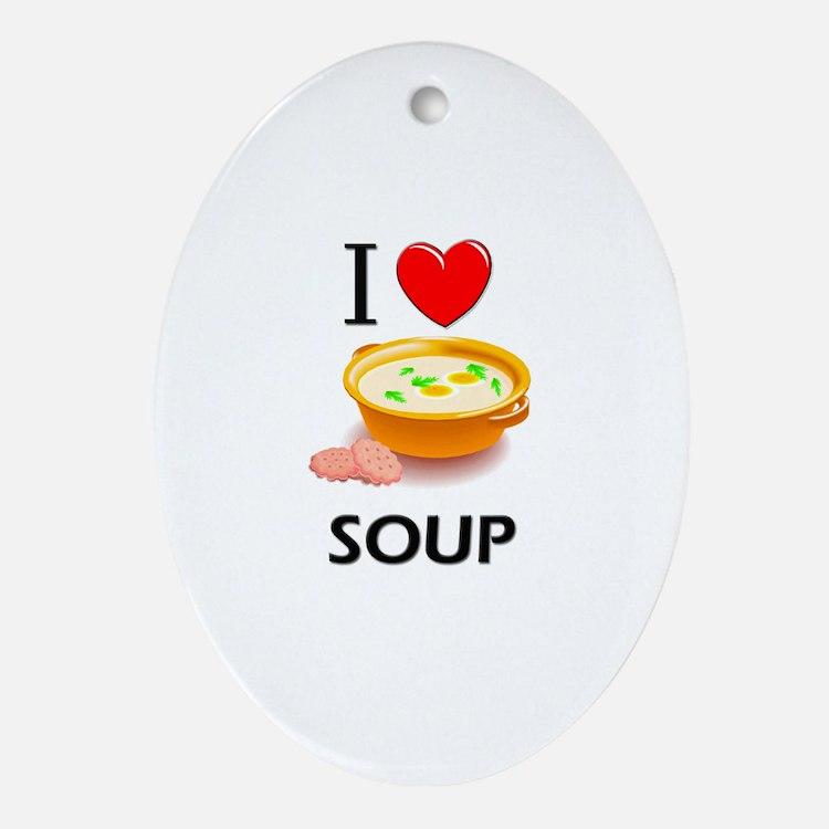 I Love Soup Oval Ornament