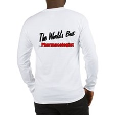 """The World's Best Pharmacologist"" Long Sleeve T-Sh"