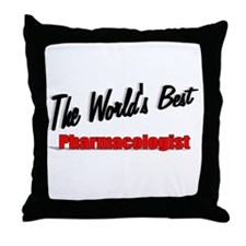 """The World's Best Pharmacologist"" Throw Pillow"