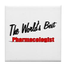 """The World's Best Pharmacologist"" Tile Coaster"